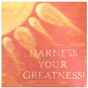 Harness your Greatness