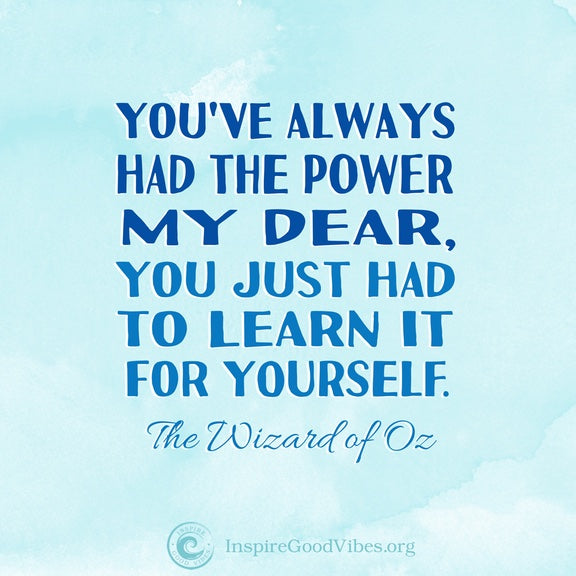 Inspirational Quote from The Wizard of OZ.