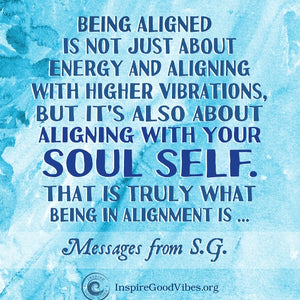 Align with your Soul Self!