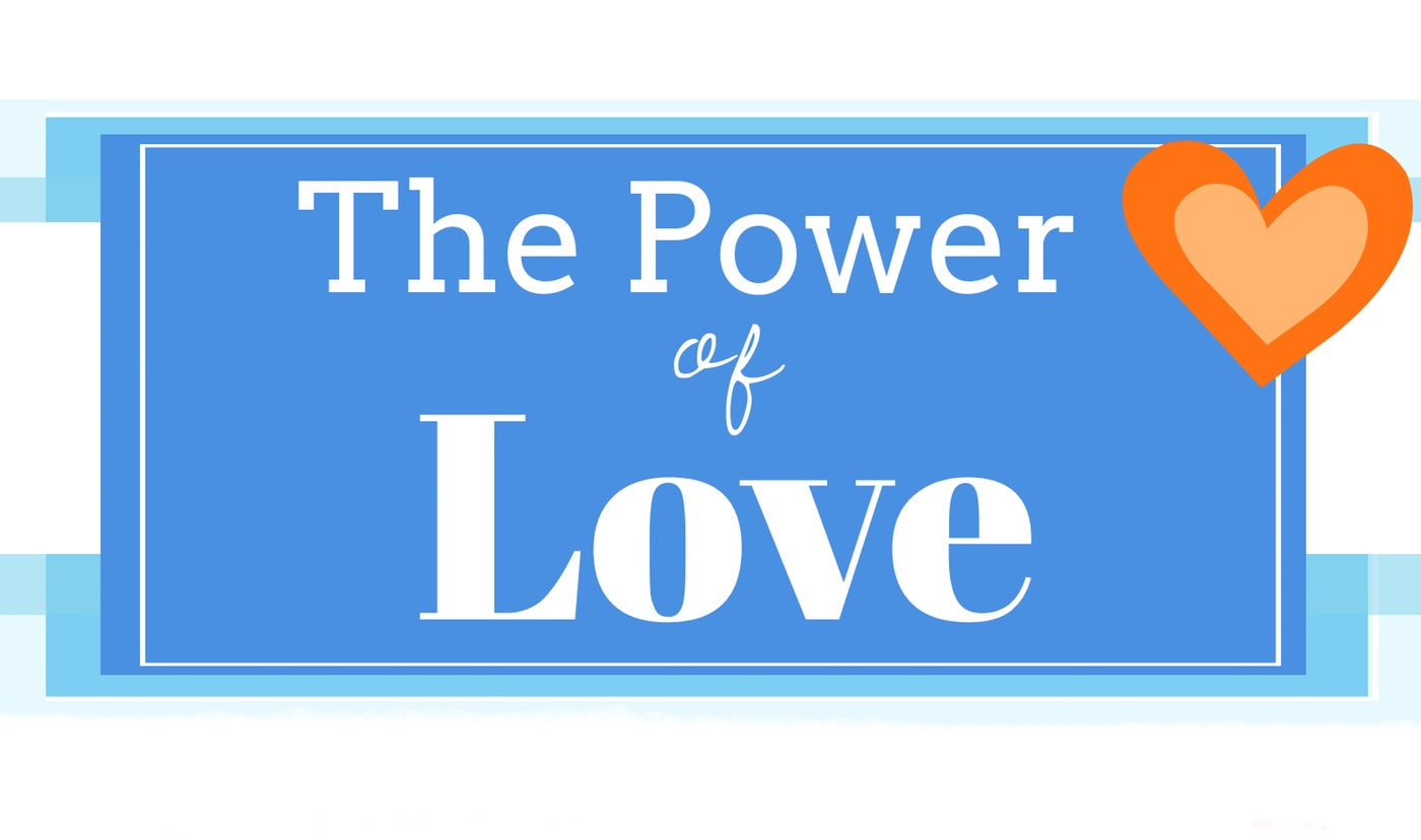 Raise your Vibration: The Power of Love.