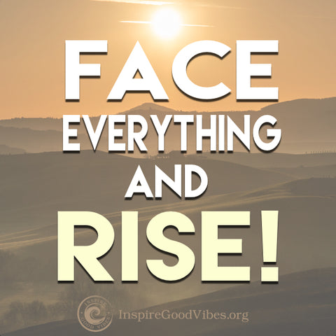 fear quote : face everything and rise