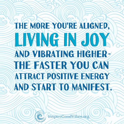 live in joy and manifest faster - inspire good vibes