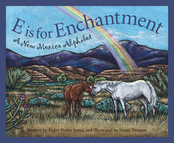 Sleeping Bear Press - E is for Enchantment: A NEW MEXICO Alphabet