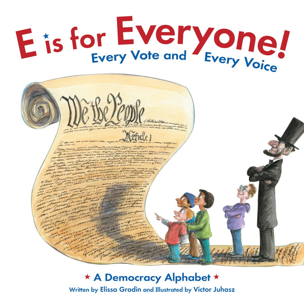 Sleeping Bear Press - E is for Everyone! Every Vote and Every Voice