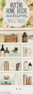 8 TIPS FOR BUYING HOME DECOR ACCESSORIES