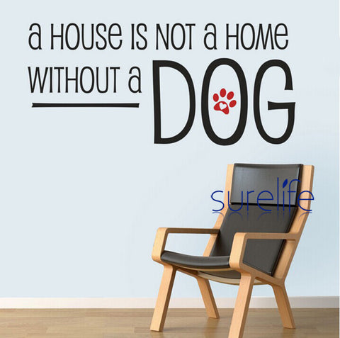 New 2015 Vinyl Dog Wall Quotes A House Isn't a Home Without A Dog Wall Quotes Decals Wall Stickers Home Decor Size 98*45cm