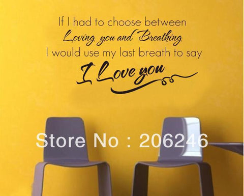 """If I Had To Choose Between Loving..."" English Vinyl Wall Decals Waterpoof Wall Sticker"