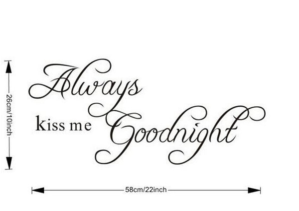 "Free Shipping 22.8"" x 10.2""Always Kiss Me Goodnight DIY Removable Art Vinyl Quote Wall Sticker Decal Mural Home decoration"