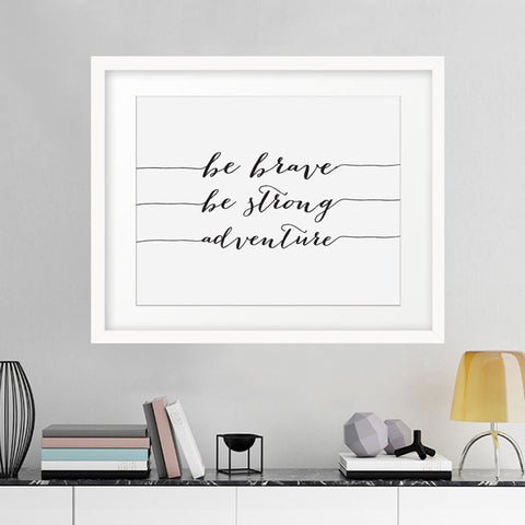Be Brave, Be Strong Adventure Inspirational Motivational Quote Print Wall Picture Canvas Art Poster Canvas Painting Art No Frame