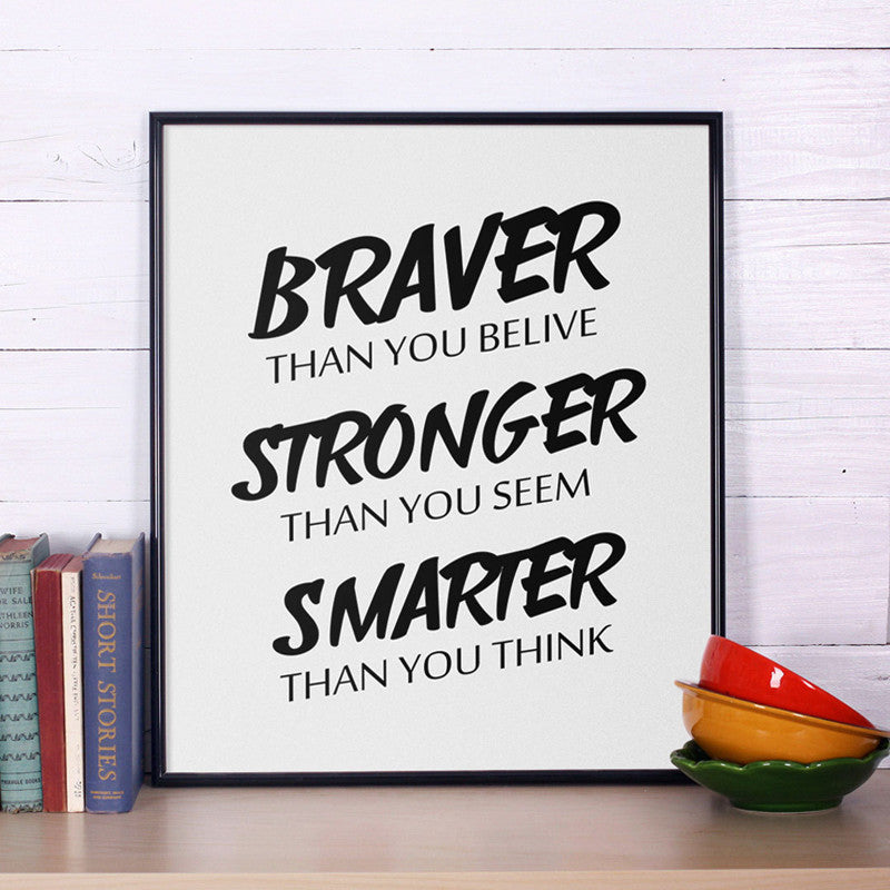 Motivation Quote Print Braver then you belive..., Inspirational Wall Art, CanvasPainting Poster Oil Painting Canvas Art No Frame