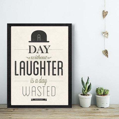 A day without laughter is a day wasted -Charlie Chaplin Poster Print Art Canvas, Quotes Office Home Decor, Frame Not included