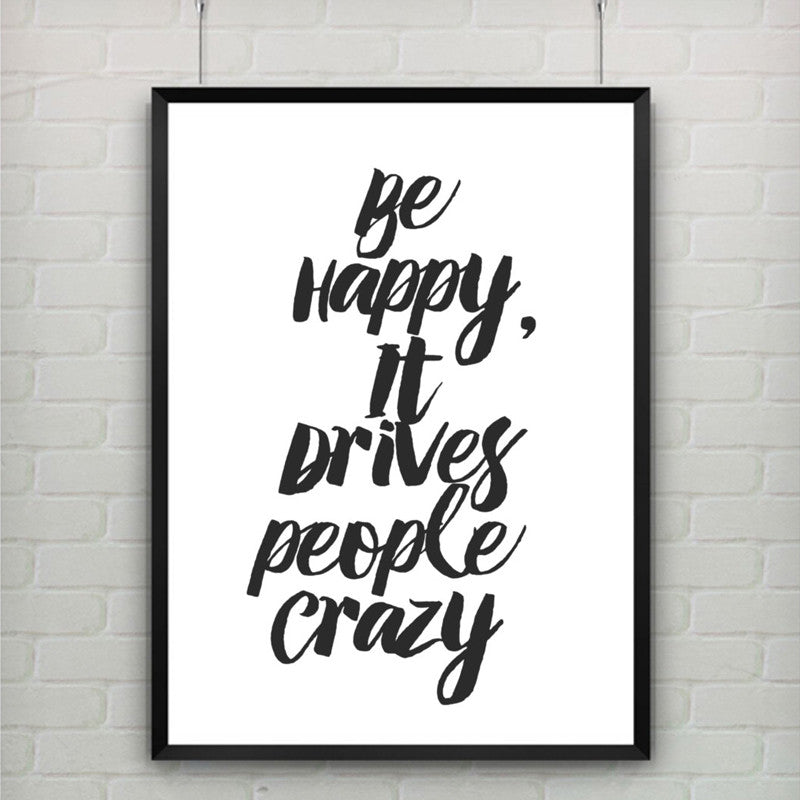 Printable Art Canvas Art Poster Be Happy It Drives People Crazy Quote Print Art Office Home Apartment Decor, Frame Not included