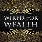 Get Wired for Wealth