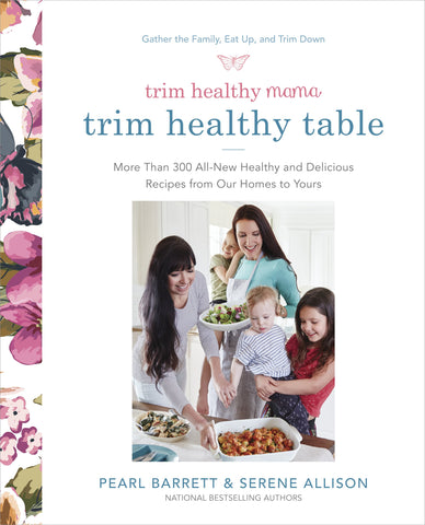 *** Pre-Sale Do Not Purchase Any Products With The Book Arriving Sept 5***  Trim Healthy Mama Cookbook - Trim Healthy Table