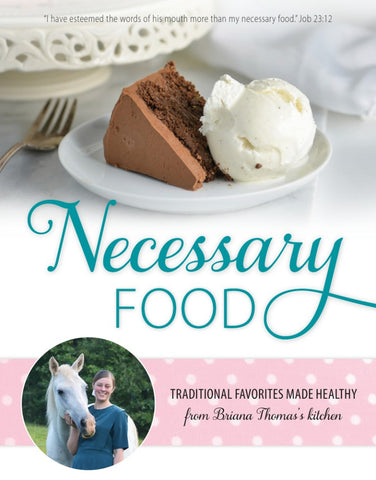 NECESSARY FOOD: THE COOKBOOK (Briana Thomas)