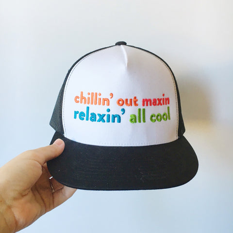 Chillin' out maxin relaxin' all cool Trucker Hat