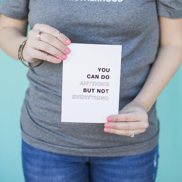 You Can Do Anything But Not Everything Foil Art Print