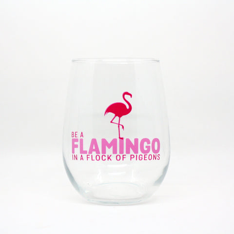 Be A Flamingo In A Flock Of Pigeons Wine Glass
