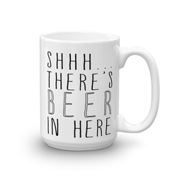 Shhh... There's Beer In Here Mug