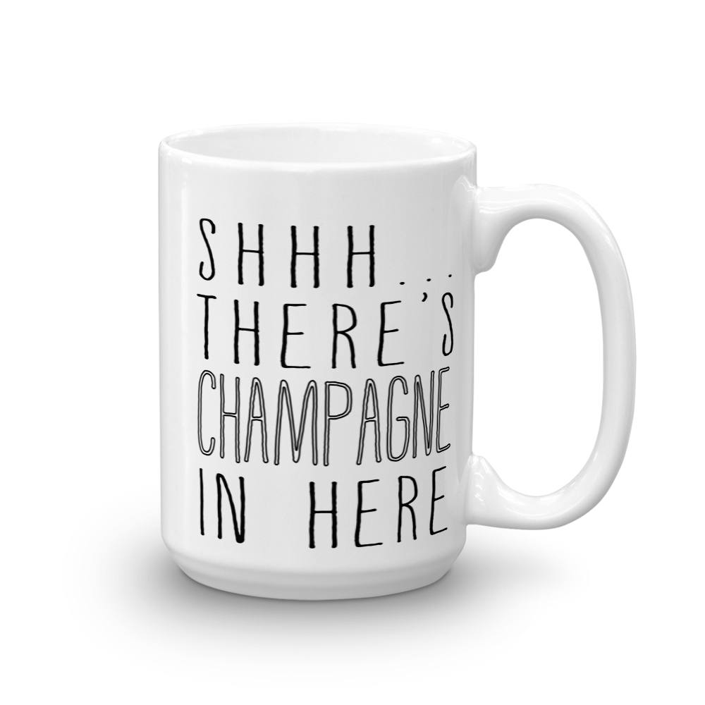 Shhh... There's Champagne In Here Mug
