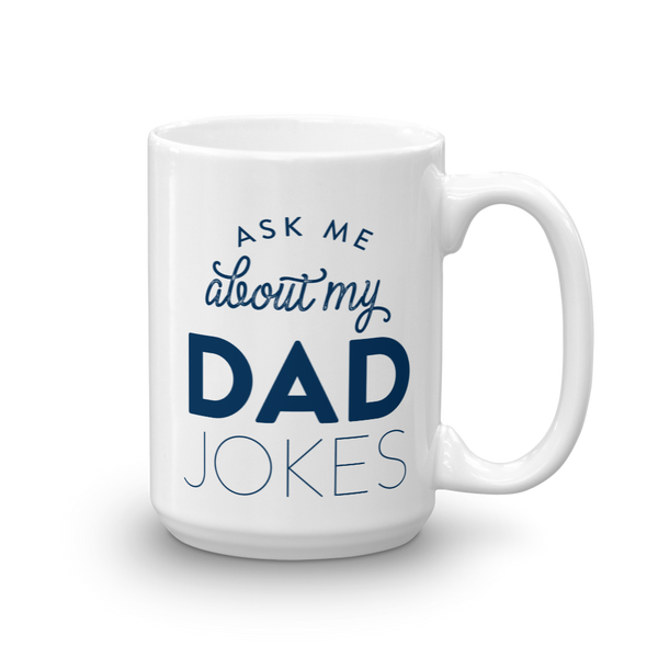 Ask Me About My Dad Jokes Mug