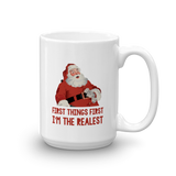 Santa First Things First I'm The Realest Mug