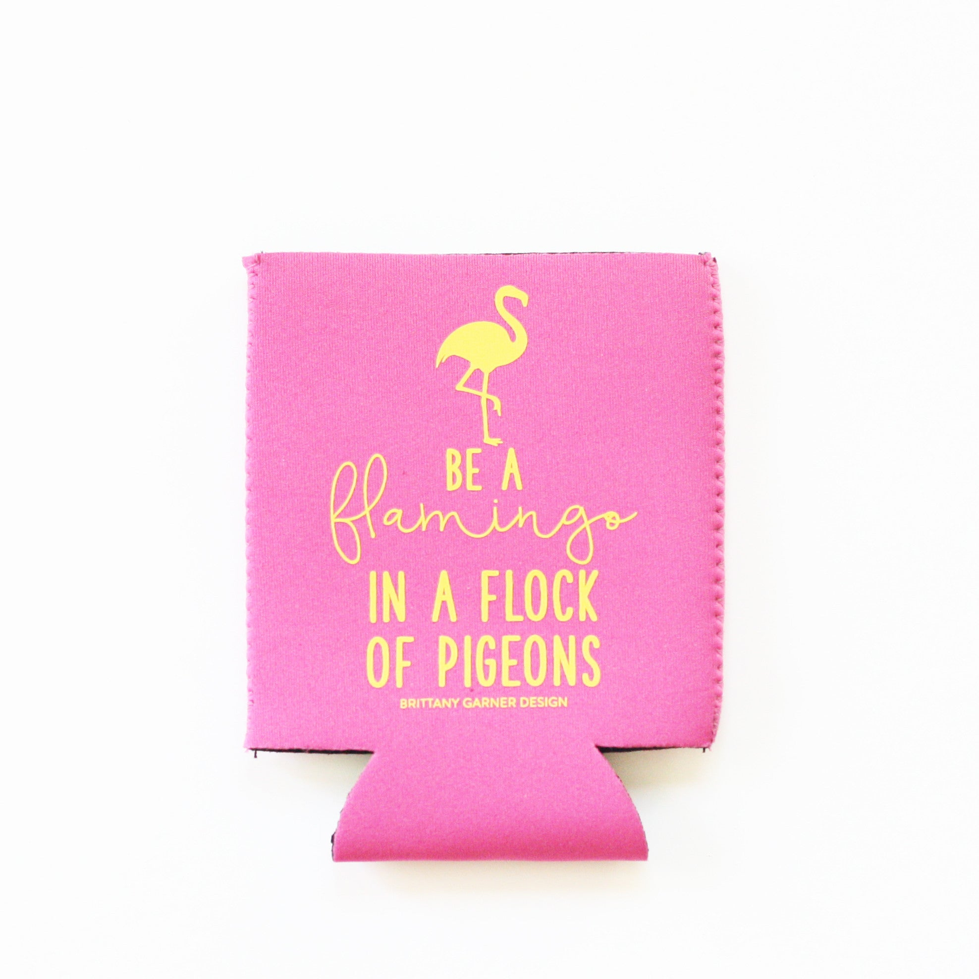 Be A Flamingo In A Flock Of Pigeons Drink Sleeve