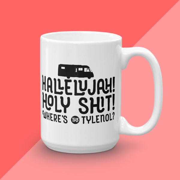 Hallelujah Where's The Tylenol Christmas Vacation Mug