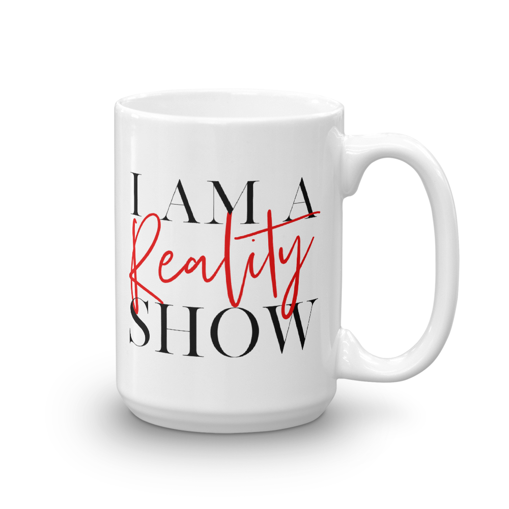 I Am A Reality Show Coffee Mug