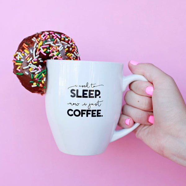 Original [DISCOUNTED] I Used To Sleep Now I Just Coffee Mug