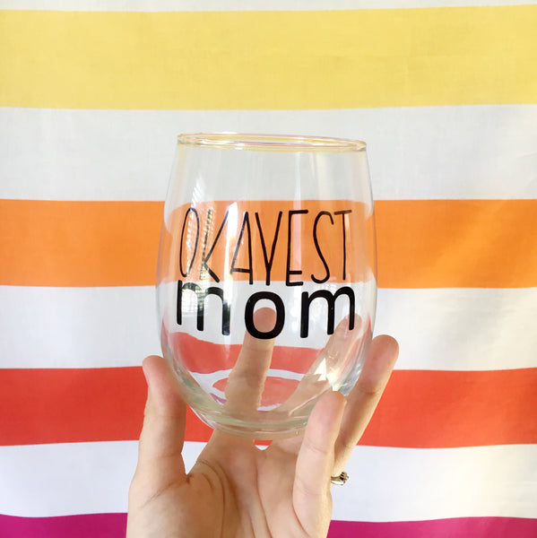Okayest Mom Wine Glass (A BGD + Okayest Moms Blog Collaboration)