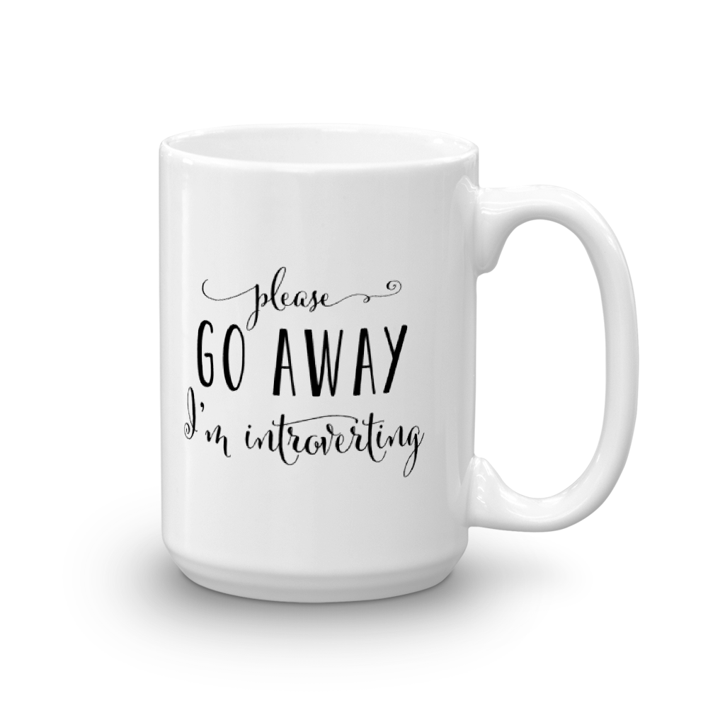Please Go Away I'm Introverting Mug