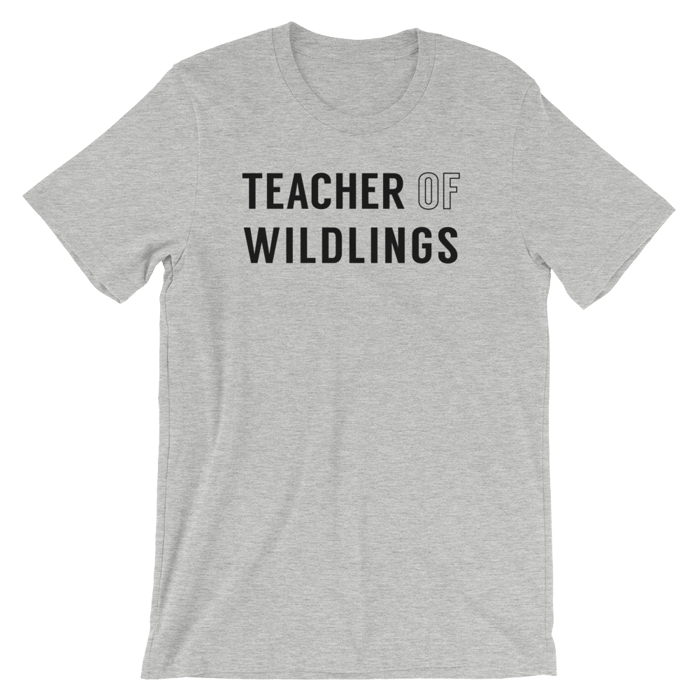 Teacher Of Wildlings - Unisex Tee