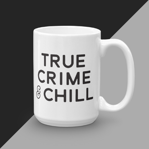 True Crime & Chill Coffee Mug