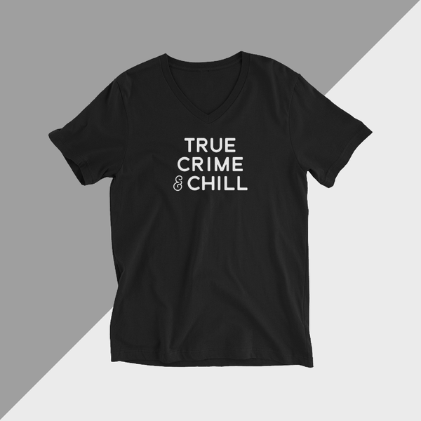 True Crime & Chill - Unisex Tee