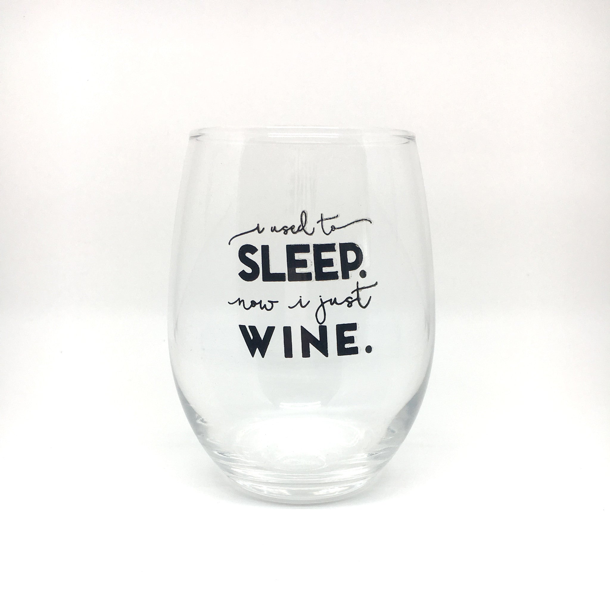 I Used To Sleep Now I Just Wine Glass