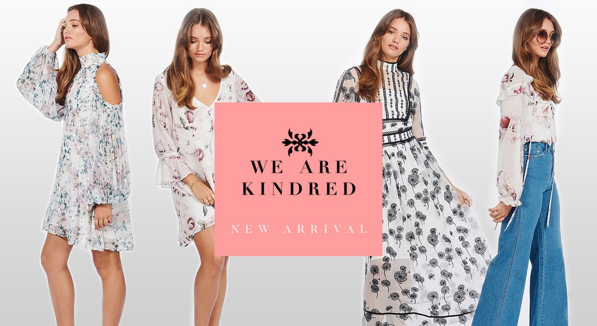 We are Kindred New Arrivals