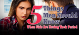 5 Things Men Should Know When Girls Are Having Their Period