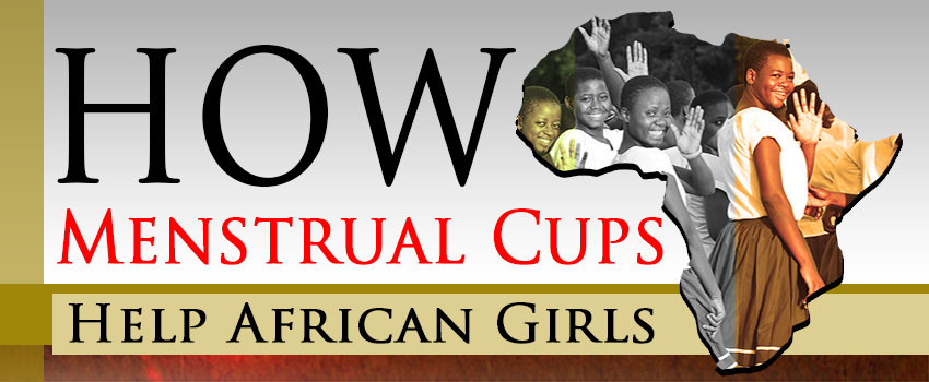 How Menstrual Cups Help African Girls