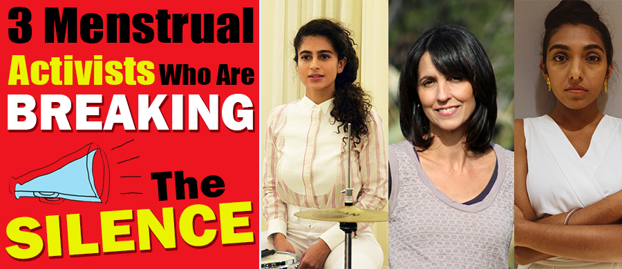 3 Menstrual Activists Who Are Breaking The Silence