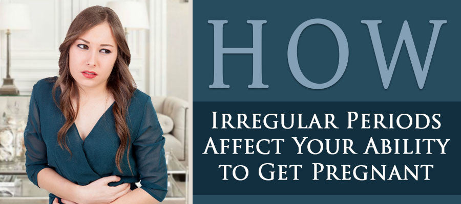 How Irregular Periods Affect Your Ability to Get Pregnant