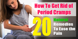 How To Get Rid of Period Cramps: 20 Natural Remedies to Ease the Pain