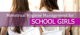Top 4 Menstrual Hygiene Management For School Girls