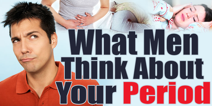 What Men Think About Your Period