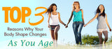 Top 3 Reasons Why Your Body Shape Changes As You Age