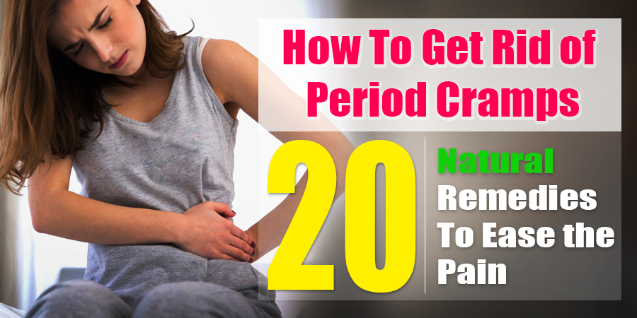 How To Get Rid of Period Cramps: 20 Natural Remedies to Ease