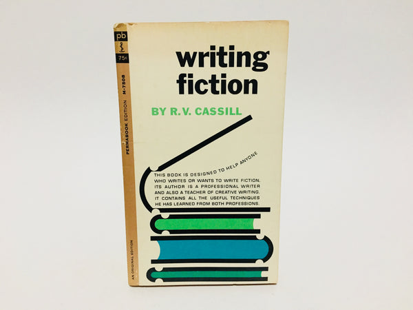 Writing Fiction by R.V. Cassill 1962 Paperback