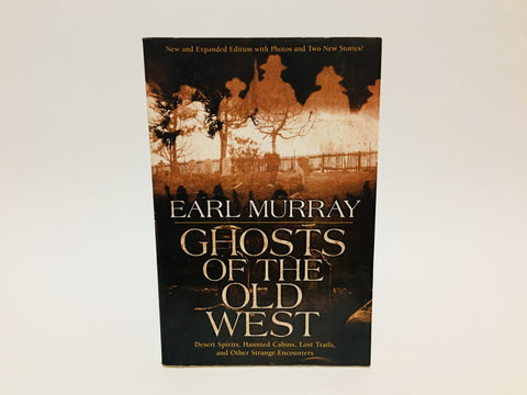 Ghosts of the Old West by Earl Murray 1998 Softcover
