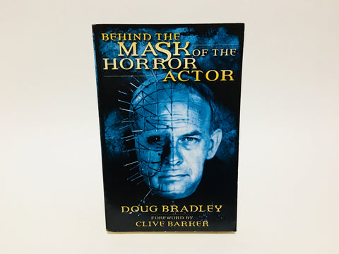Behind the Mask of the Horror Actor by Doug Bradley 2004 UK Edition Softcover