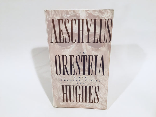 Aeschylus The Oresteia - A New Translation by Ted Hughes 2000 Softcover